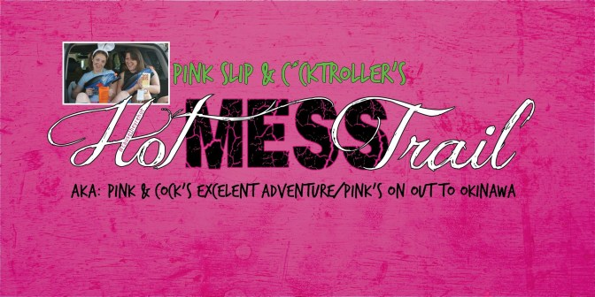 Trail #7: Pink & C*ck's Hot Mess Trail